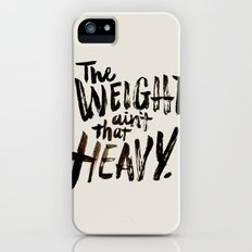 The Weight Ain't That Heavy Slim Case iPhone (5, 5s)