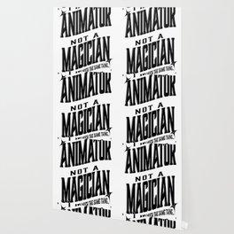 I'm an Animator, not a magician Wallpaper