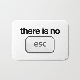 There Is No Escape Bath Mat