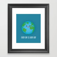 Every Day is Earth Day Framed Art Print