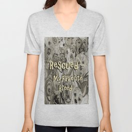 Rescued - My Favorite Breed Unisex V-Neck