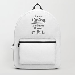 I Was Cycling Cyclist Bicycle MTB BMX Lovers Gifts Backpack