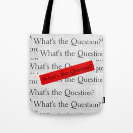 WHAT´S THE QUESTION? Tote Bag