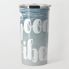 good vibes Travel Mug