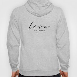 LOVE IS ALL WE NEED. TYPO ON FLORAL IMAGE Hoody