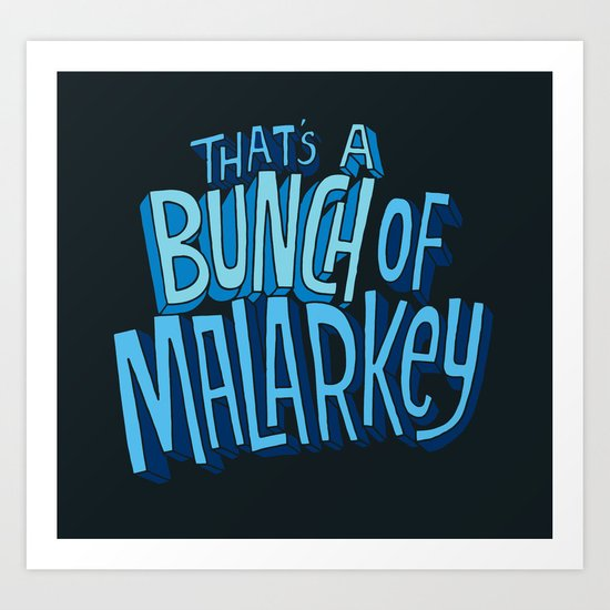 Malarkey Art Print