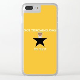Not Throwing Away My Shot (Hamilton) Clear iPhone Case