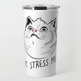 Don't Stress Meowt Travel Mug