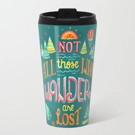 Not All Those Who Wander ii Travel Mug