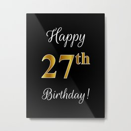 """Elegant """"Happy 27th Birthday!"""" With Faux/Imitation Gold-Inspired Color Pattern Number (on Black) Metal Print"""