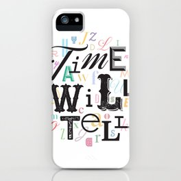 Time Will Tell iPhone Case