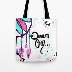 Dream Until Your Dreams Come True Tote Bag