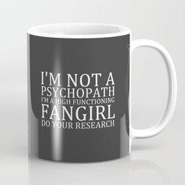 I'm Not A Psychopath... V3 Coffee Mug