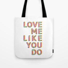 Love me like you do Tote Bag