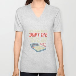 Accountants Don't Die They Just Lose Their Balance Unisex V-Neck