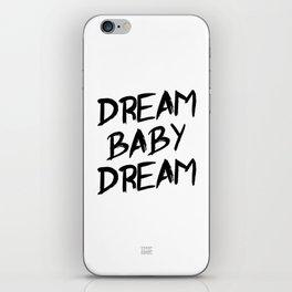 Dream Baby Dream iPhone Skin