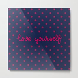 love yourself Metal Print