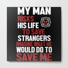 Firefighter Gift for Fireman Wife Girlfriend Metal Print