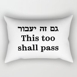This too shall pass Hebrew and English motivation quote black letters Rectangular Pillow
