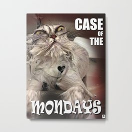 Case of the Mondays - CAT Metal Print