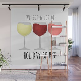 I've Got A Lot Of Holiday Spirit Wall Mural