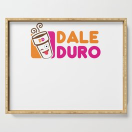 Dale Duro! Serving Tray