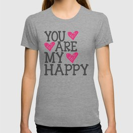 You Are My Happy T-shirt