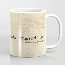 Reader I Married Him, Jane Eyre Conclusion Quote Coffee Mug