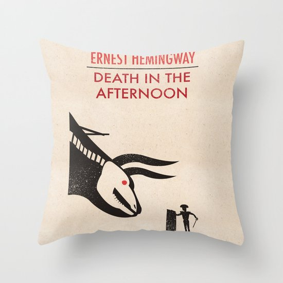 Death in the afternoon Throw Pillow