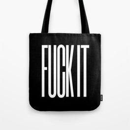 FUCK IT (Black & White) Tote Bag