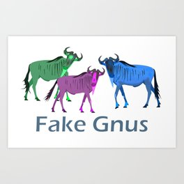 Fake Gnus a Political (MIS)STATEMENT Art Print