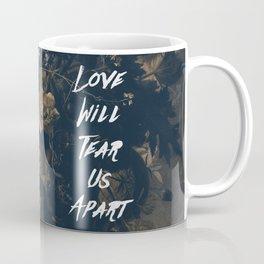 Love will tear us apart Coffee Mug