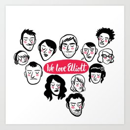 We Love Elliott Art Print