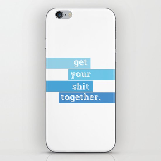 Get Your Shit Together iPhone & iPod Skin