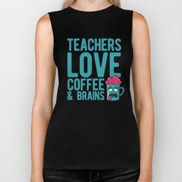Teachers love coffee & brains Biker Tank