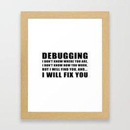 Debugging Framed Art Print