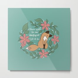 Let It Be Foxy Florals Metal Print