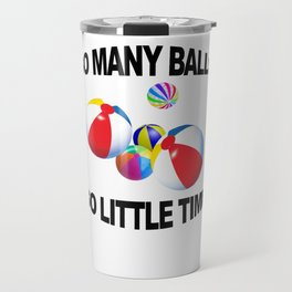So Many Balls, So Little Time Travel Mug