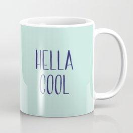Hella Cool Coffee Mug