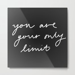 You are Your Only Limit Metal Print