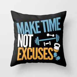 Make Time Not Excuses - Workout Motivation Gift Throw Pillow
