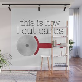 This Is How I Cut Carbs Wall Mural