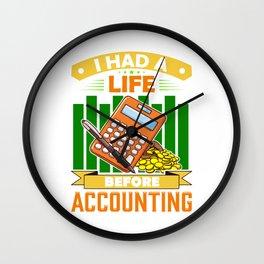I Had a Life Before Accounting Funny Accountant Wall Clock
