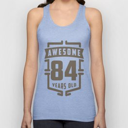 Awesome-84-Years-Old Unisex Tank Top