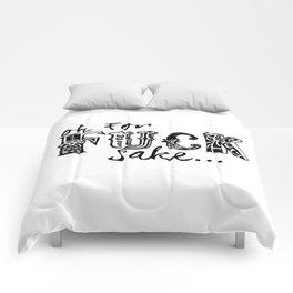 """Oh for fuck sake..."" Comforters"