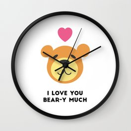 Love you bear-y much Wall Clock