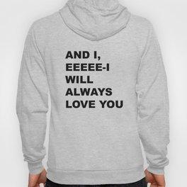 I love you. Always. Hoody