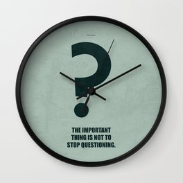 Lab No. 4 - The Important Thing Is Not To Stop Questioning Corporate Start-Up Quotes Poster Wall Clock