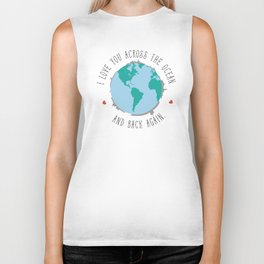 I Love You Across the Ocean and Back Again Biker Tank