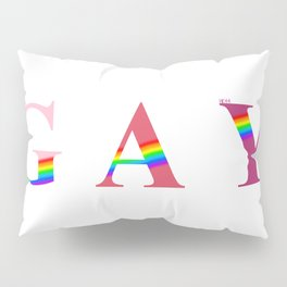 GAY (With Rainbow) Pillow Sham